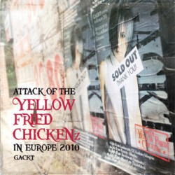 ATTACK OF THE �YELLOW FRIED CHICKENz� IN EUROPE 2010