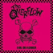 "THE OVERFLOW ""EVIL OR FLOWER"""